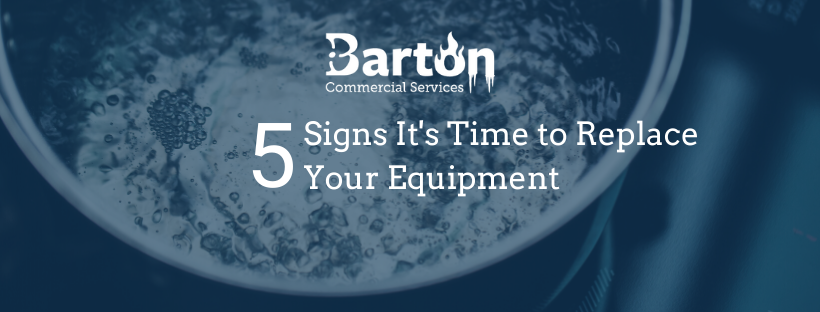 5 Signs It's Time to Replace Your Equipment